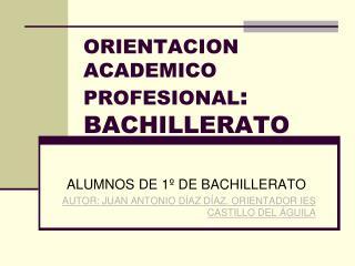 ORIENTACION ACADEMICO PROFESIONAL : BACHILLERATO