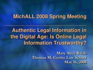 Mary Alice Baish   Thomas M. Cooley Law School May 16, 2008
