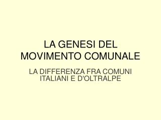 LA GENESI DEL MOVIMENTO COMUNALE