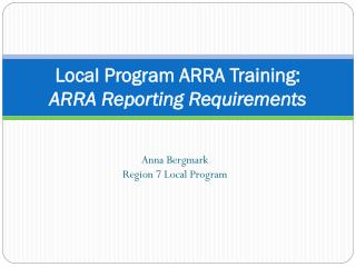 Local Program ARRA Training:  ARRA Reporting Requirements