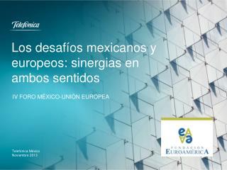 Los desafíos mexicanos y europeos: sinergias en ambos sentidos