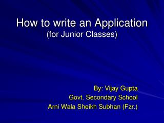 How to write an Application (for Junior Classes)