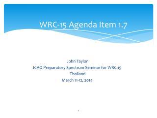 WRC-15 Agenda Item 1.7