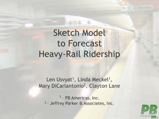 Sketch Model to Forecast Heavy-Rail Ridership