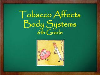 Tobacco Affects Body Systems 6th Grade