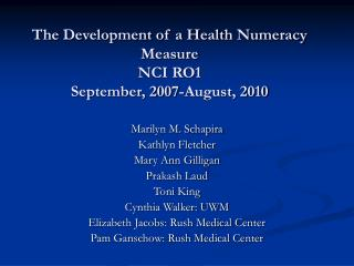 The Development of a Health Numeracy Measure NCI RO1 September, 2007-August, 2010