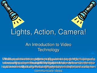 Lights, Action, Camera!