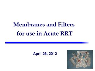 Membranes and Filters  for use in Acute RRT