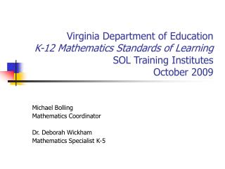 Virginia Department of Education K-12 Mathematics Standards of Learning SOL Training Institutes October 2009