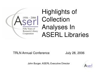 Highlights of Collection Analyses In ASERL Libraries