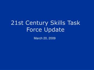 21st Century Skills Task Force Update