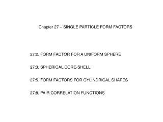 Chapter 27 – SINGLE PARTICLE FORM FACTORS