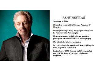 ARNY FREYTAG Was born in 1950. He made a career at the Chicago Academy Of Fine Art,