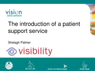 The introduction of a patient support service