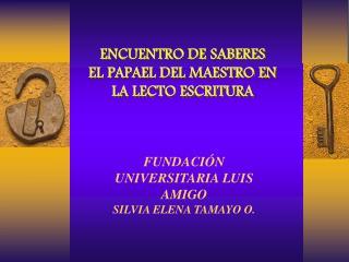 ENCUENTRO DE SABERES EL PAPAEL DEL MAESTRO EN LA LECTO ESCRITURA