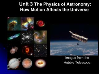 Unit 3  The Physics of Astronomy: How Motion Affects the Universe