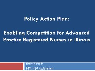 Policy Action Plan:  Enabling Competition for Advanced Practice Registered Nurses in Illinois