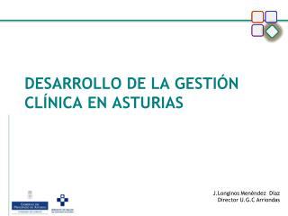 DESARROLLO DE LA GESTIÓN CLÍNICA EN ASTURIAS