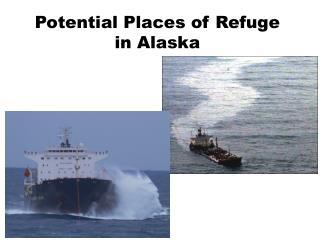 Potential Places of Refuge in Alaska