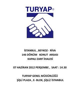 İSTANBUL  , BEYKOZ-  RİVA   146  DÖNÜM    KONUT  ARSASI  KAPALI  ZARF İHALESİ