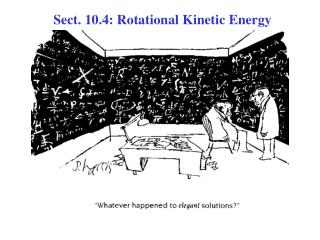 Sect. 10.4: Rotational Kinetic Energy