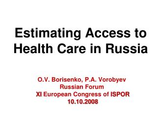 Estimating Access to Health Care in Russia