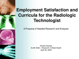 A Proposal of Needed Research and Analyses Kendra Stanley ALHE 4060 – Research in Allied Health