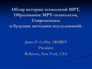 James F. Coffin, ARMRIT President Bellerose, New York, USA