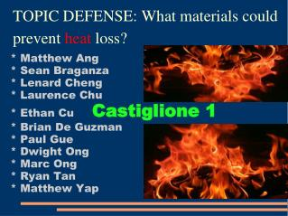 TOPIC DEFENSE: What materials could prevent  heat  loss?