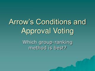 Arrow's Conditions and Approval Voting
