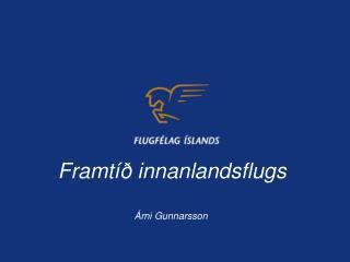 Framtíð innanlandsflugs