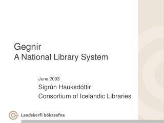 Gegnir A National Library System