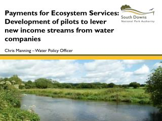 Payments for Ecosystem Services: Development of pilots to lever