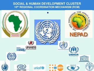 SOCIAL & HUMAN DEVELOPMENT CLUSTER 10 th  REGIONAL COORDINATION MECHANISM (RCM)