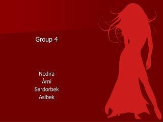 Group 4 Nodira Árni Sardorbek Aslbek