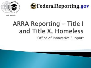 ARRA Reporting � Title I and Title X, Homeless