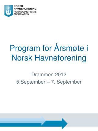 Program  for  Årsmøte i Norsk  Havneforening
