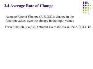 For a function,  y  =  f ( x ), between  x  =  a  and  x  =  b , the A.R.O.C is: