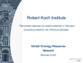Robert Koch Institute   The central institution for health protection in Germany conducting research into infectious dis