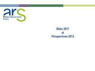 Bilan 2011 et Perspectives 2012