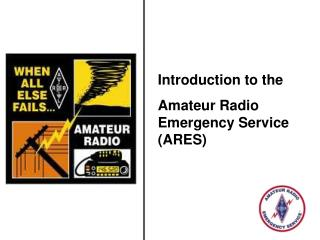 Introduction to the Amateur Radio Emergency Service (ARES)