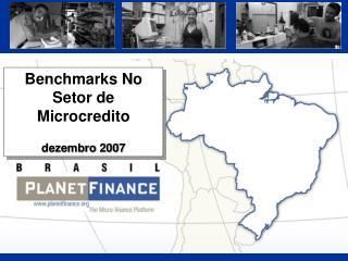 Benchmarks No Setor de Microcredito dezembro 2007