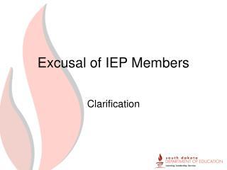 Excusal of IEP Members