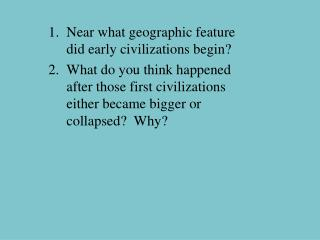Near what geographic feature did early civilizations begin?