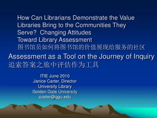 ITIE June 2010 Janice Carter, Director University Library  Golden Gate University jcarter@ggu