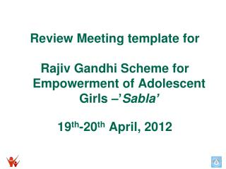 Review Meeting template for  Rajiv Gandhi Scheme for Empowerment of Adolescent Girls –' Sabla '