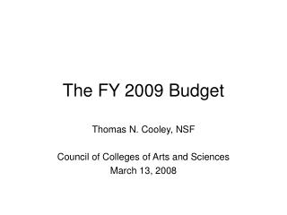 The FY 2009 Budget