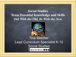 Social Studies  Texas Essential Knowledge and Skills  Out With the Old, In With the New