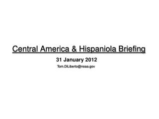 Central America & Hispaniola Briefing