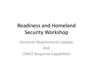 Readiness and Homeland Security Workshop